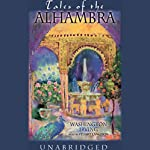 Tales of the Alhambra: A Series of Tales and Sketches of the Moors and Spaniards | Washington Irving