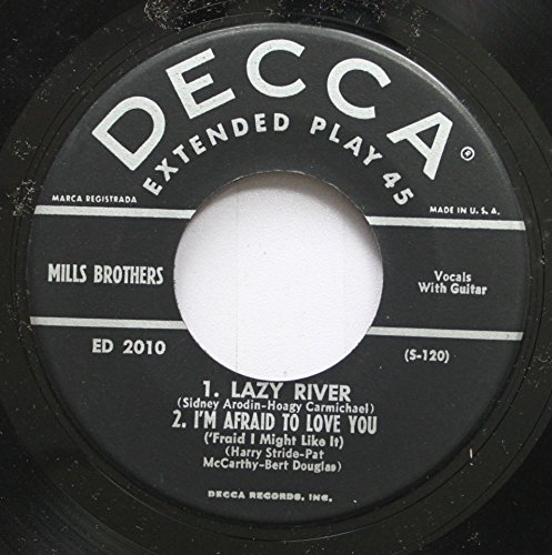 - Mills Brothers 45 RPM 1. Lazy River 2. I'm Afraid To Love You / 1. *Blue And Sentimental 2. I've Got My Love To Keep Me Warm
