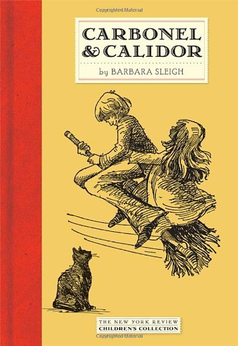 Carbonel and Calidor (New York Review Children's Collection) by Barbara Sleigh (Brendon Sleigh)