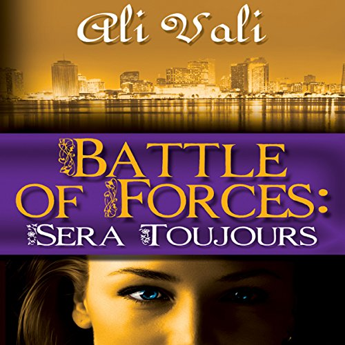 Battle of Forces: Sera Toujours: Battle of Forces Series, Book 2