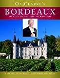 Oz Clarke's Bordeaux, Oz Clarke, 0151013004