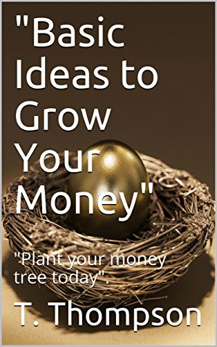 """Basic Ideas to Grow Your Money"": ""Plant your money tree today""."