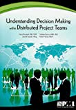 Understanding Decision Making Within Distributed Project Teams, Mario Bourgault and Nathalie Drouin, 1933890991