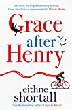 Grace After Henry [Paperback] [May 03, 2018] Eithne Shortall (author)