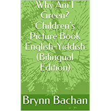 Why Am I Green?  Children's Picture Book English-Yiddish (Bilingual Edition)