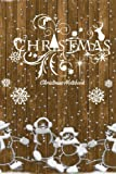 """Christmas Notebook: Snowman Christmas Ruled Journal, Jotter, Keepsake, Memory book to Write or Draw In 