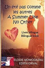 Un été pas comme les autres - A Summer Like No Other: Livre Bilingue - Bilingual (French Edition)