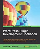 WordPress Plugin Development Cookbook, Yannick Lefebvre, 1849517681