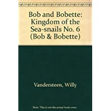 Bob and Bobette: Kingdom of the Sea-snails No. 6 (Bob & Bobette) (Spanish Edition) by Willy Vandersteen (1990-04-26)