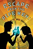Escape from the Pipe Men!