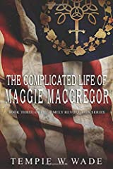 The Complicated Life of Maggie MacGregor (Timely Revolution Book Series) Paperback