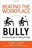Beating the Workplace Bully: A Tactical Guide to Taking Charge (UK Professional  Business Management / Business)