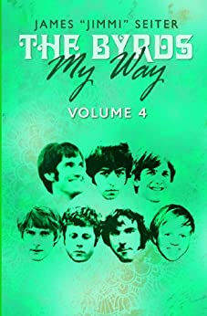"""The Byrds - My Way - Volume 4 by [Seiter, James """"Jimmi""""]"""