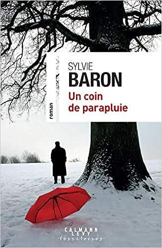 Sylvie Baron – Un coin de parapluie  51pdMQJ8VuL._SX324_BO1,204,203,200_