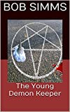 The Young Demon Keeper (Ess and Oz adventures Book 1)