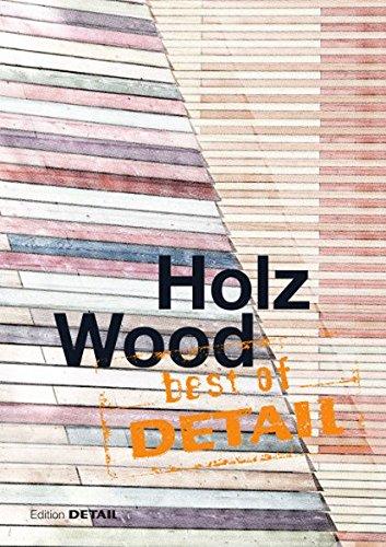 Best of Detail: Holz/Wood Taschenbuch – 10. September 2014 Christian Schittich 3955532143 Architektur ARCHITECTURE / Design