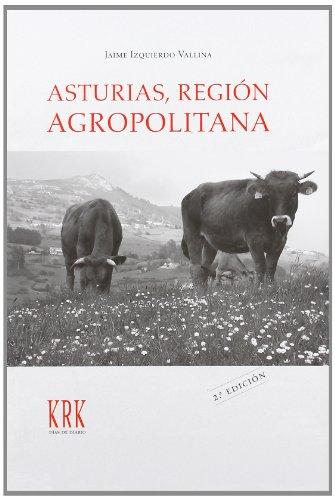 Asturias, region agropolitana por Izquierdo Vallina, Jaime