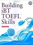 Building Skills for the TOEFL iBT: Beginning