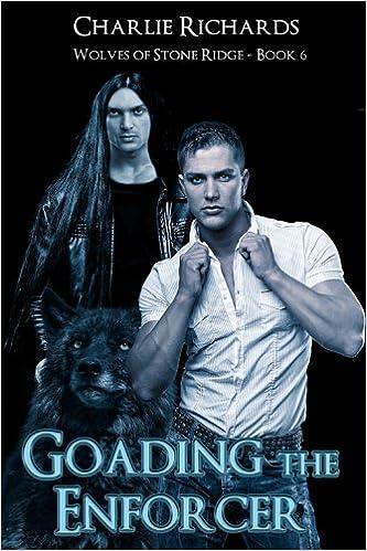 Goading the Enforcer (Wolves of Stone Ridge Book 6)