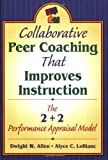 img - for Collaborative Peer Coaching That Improves Instruction: The 2 + 2 Performance Appraisal Model book / textbook / text book