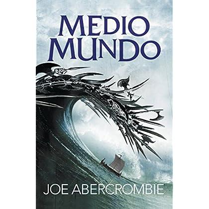 Medio mundo (El mar Quebrado 2) (Spanish Edition)