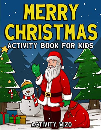 Merry Christmas Activity Book For Kids: Coloring, Dot to Dot, Mazes, and More for Ages 4-8 (Fun Activities for Kids)