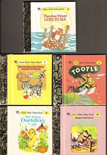 Little Little Golden Books 6-10: Theodore Mouse Goes to Sea, The Curious Little Kitten Around the House, Tootle, The Fuzzy Duckling, The Sleepy Book