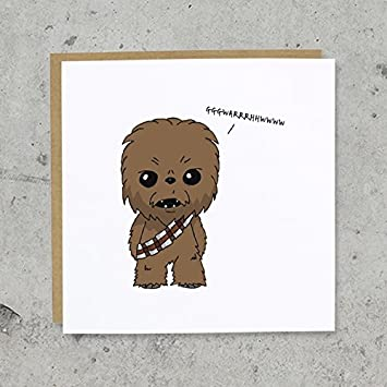 Chewbacca Birthday Greeting Card Funny Humorous Star Wars Chewie