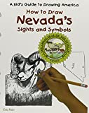 How to Draw Nevada's Sights and Symbols (A Kid's Guide to Drawing America)
