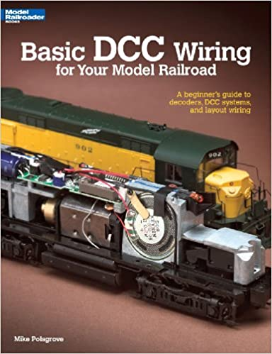 Basic dcc wiring for your model railroad a beginners guide to basic dcc wiring for your model railroad a beginners guide to decoders dcc systems and layout wiring mike polsgrove 8601406507364 amazon books asfbconference2016 Gallery