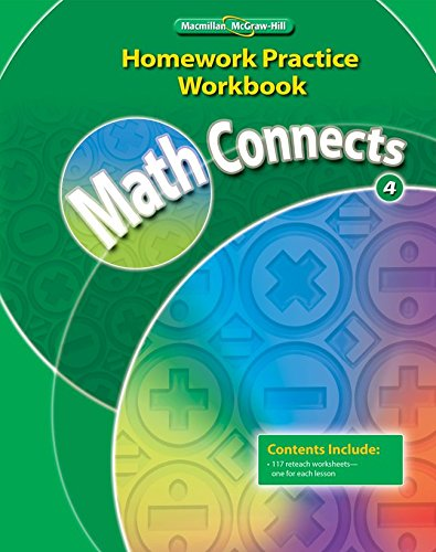 Math Connects, Grade 4, Homework Practice Workbook (ELEMENTARY MATH CONNECTS)