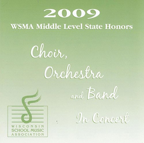 2009 Wisconsin Middle Level State Honors Choir, Orchestra, and Band in Concert