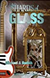 Like Shards of Glass, Michael A. Budnik, 1886528039