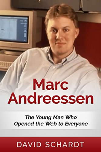 marc-andreessen-the-young-man-who-opened-the-web-to-everyone-webmasters-book-2