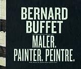 Bernard Buffet: Maler, Painter, Peintre, Udo Kittelmann, 3865604900