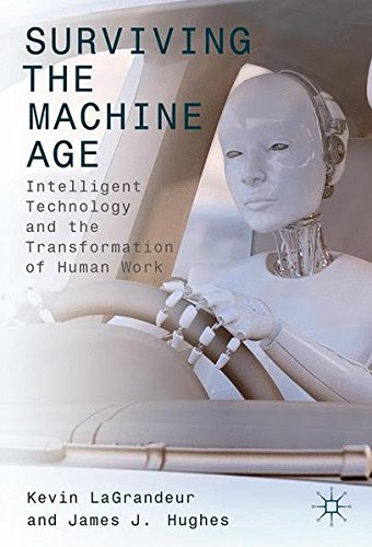 Surviving the Machine Age: Intelligent Technology and the Transformation of Human Work
