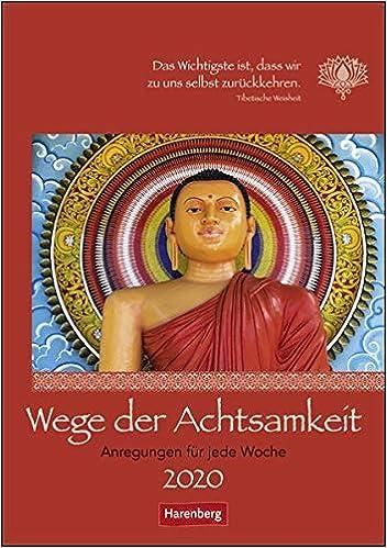 Wege der Achtsamkeit. Wochen-Kulturkalender 2020: Anregungen ...