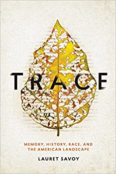 ##TXT## Trace: Memory, History, Race, And The American Landscape. settings estado contacto mejor poner correct buena services