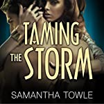 Taming the Storm: The Storm, Book 3 | Samantha Towle