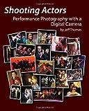 Shooting Actors, Jeff Thomas, 145056576X