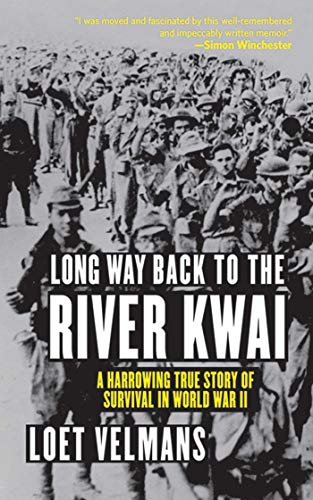 - Long Way Back to the River Kwai: Memories of World War II