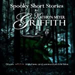Four Spooky Short Stories | Kathryn Meyer Griffith