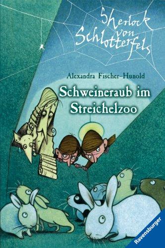 Schweineraub im Streichelzoo (Sherlock von Schlotterfels, Band 4)