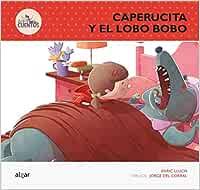 Caperucita Y El Lobo Bobo: 1 (Des-cuentos)