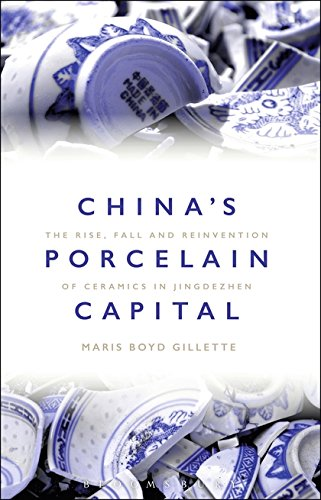 China's Porcelain Capital: The Rise, Fall and Reinvention of Ceramics in Jingdezhen (History Of Science And Technology In China)