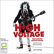 High Voltage: The Life of Angus Young - AC/DC's Last Man Standing Audiobook by Jeff Apter Narrated by John Derum