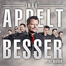 Besser... ist Besser Hörbuch von Ingo Appelt Gesprochen von: Ingo Appelt