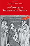 The Origins of Reasonable Doubt, James Q. Whitman, 0300116004