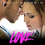 First Comes Love | Emily Goodwin