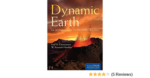 Dynamic earth an introduction to physical geology eric h dynamic earth an introduction to physical geology eric h christiansen w kenneth hamblin 9781449659844 amazon books fandeluxe Gallery